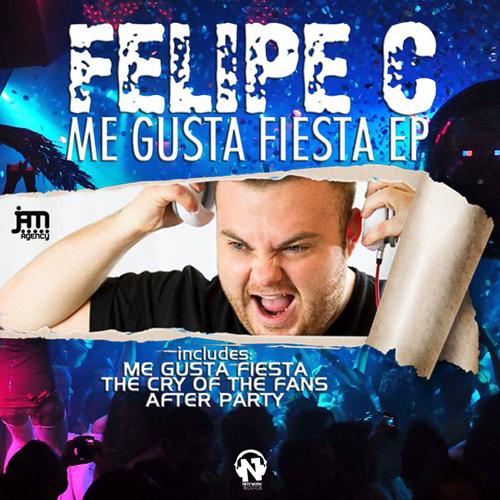 "FELIPE C  ""Me Gusta Fiesta Ep"""