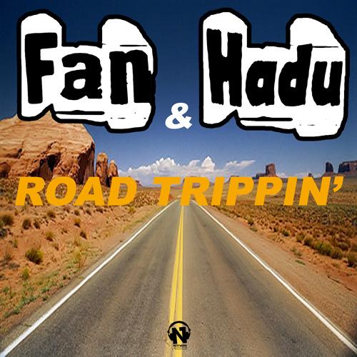 """FAN & HADU  """"Road Trippin' """""""